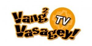 【Vang²Vasagey! TV】放送時間変更のお知らせ